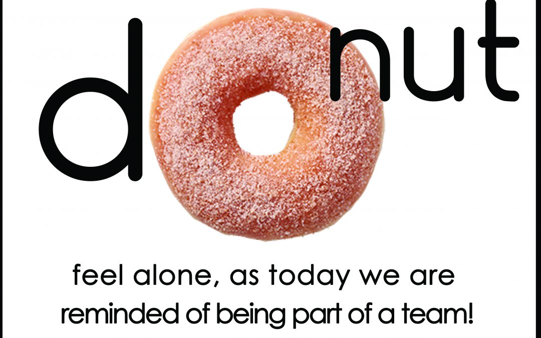 DoNut feel alone during our remote working!